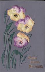 MANY HAPPY RETURNS  very heavily embossed front addition of pansies