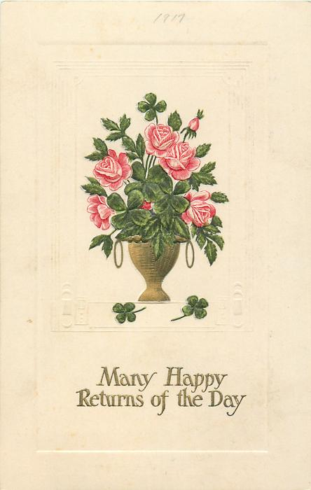 MANY HAPPY RETURNS OF THE DAY  roses & 4 leaf clover in gilt vase