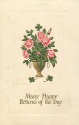 MANY HAPPY RETURNS OF THE DAY  roses & 4 leaf clover in gilt vase