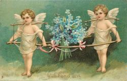 WITH FOND LOVE or A HAPPY BIRTHDAY TO YOU  cherubs carrying forget-me-nots, looking left