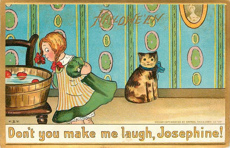 DON'T YOU  MAKE ME LAUGH, JOSEPHINE!