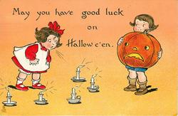 MAY YOU HAVE GOOD LUCK ON HALLOWE'EN