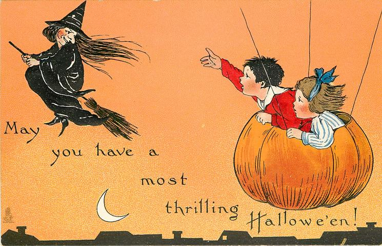 MAY YOU HAVE A MOST THRILLING HALLOWE'EN!