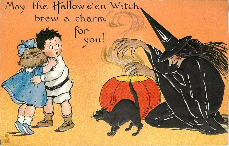 MAY THE HALLOWE'EN WITCH BREW A CHARM FOR YOU!