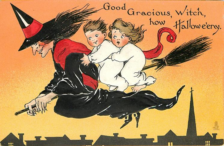 GOOD GRACIOUS, WITCH, HOW HALLOWE'ENY