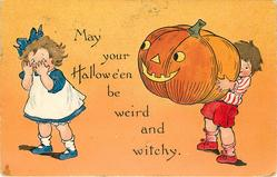 MAY YOUR HALLOWE'EN BE WEIRD AND WITCHY