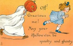 OH!  GRACIOUS ME!  MAY YOUR HALLOWE'EN BE SPOOKY AND GHOSTY