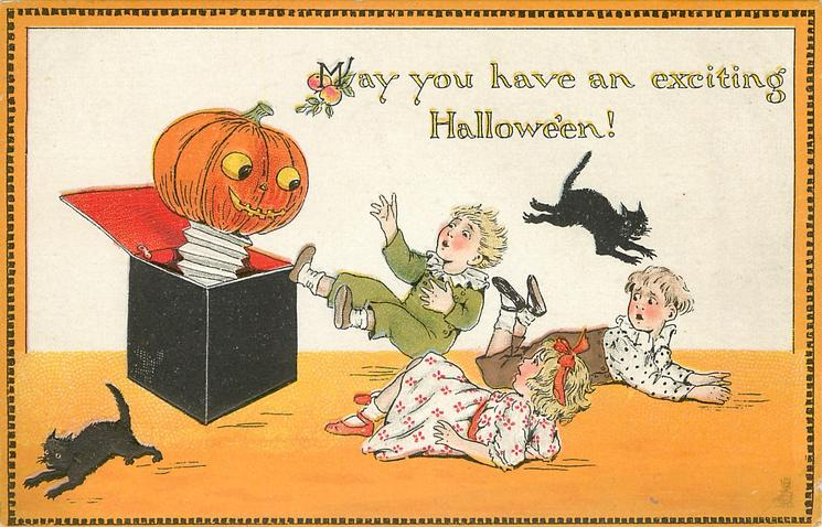 MAY YOU HAVE AN EXCITING HALLOWE'EN!  Jack-o-Lantern Jack-in-a-Box scares children