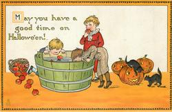 MAY YOU HAVE A GOOD TIME ON HALLOWE'EN!  children bob for apples in tub