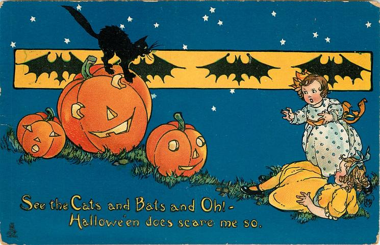 SEE THE CATS AND BATS AND OH!- HALLOWE'EN DOES SCARE ME SO