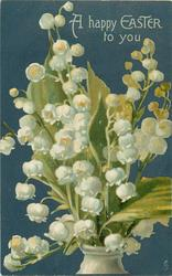 A HAPPY EASTER TO YOU lilies of the valley in a white vase