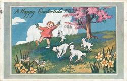 A HAPPY EASTERTIDE  child & lambs gambol