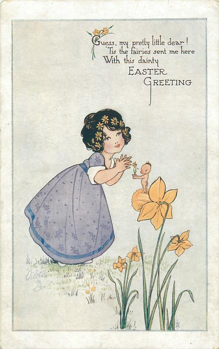GUESS, MY PRETTY LITTLE DEAR! 'TIS THE FAIRIES SENT ME HERE WITH THIS DAINTY EASTER GREETING  tiny pixie offers daffodil to girl