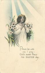 PEACE BE UNTO YOU I PRAY- GOD'S SWEET PEACE THIS EASTER DAY.  girl, lilies, sunbeams