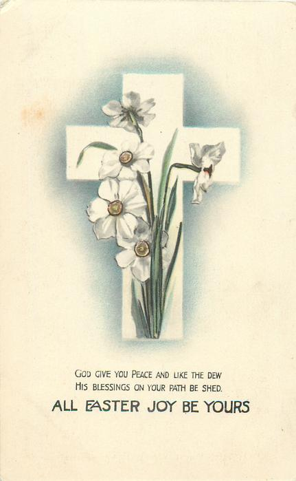 ALL EASTER JOY BE YOURS  white cross, narcissi