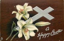 A HAPPY EASTER  silver cross, Easter lilies, dark brown background