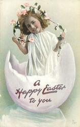 A HAPPY EASTER TO YOU  garlanded girl in white dress stands in fantastic egg-shell