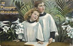 A HAPPY EASTER  boy & girl face front, look up & right singing, lilies & palms around