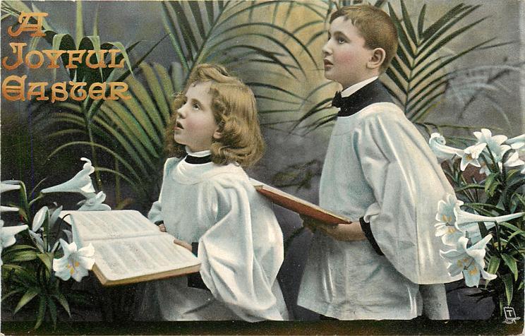 A JOYFUL EASTER  boy & girl face left, singing, lilies & palms around