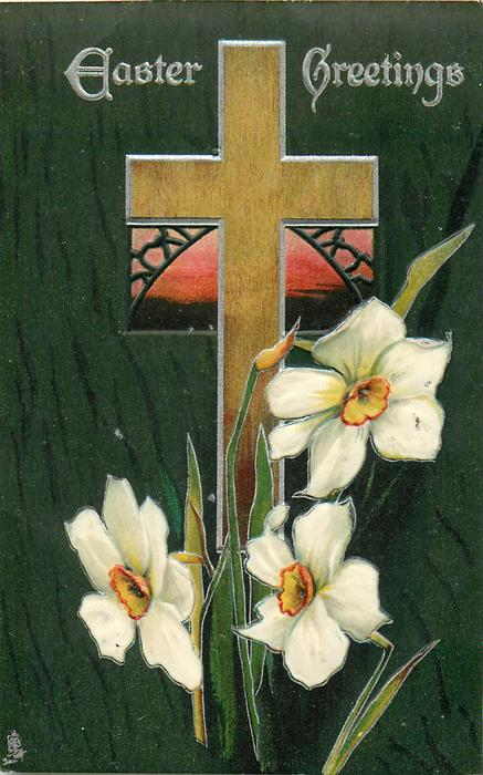 EASTER GREETINGS  light brown cross, pink window, narcissi, dark green background