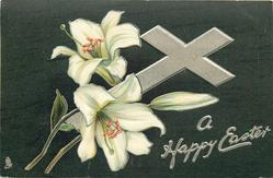 A HAPPY EASTER  silver cross, Easter lilies, dark green background