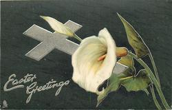 EASTER GREETINGS  silver cross, calla lilies, dark green background