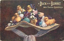 A DUCK OF A BONNET WITH EASTER GREETINGS  ducklings & eggs on Easter bonnet