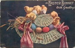 AN EASTER BONNET WITH GREETINGS  chicks & eggs on Easter bonnet