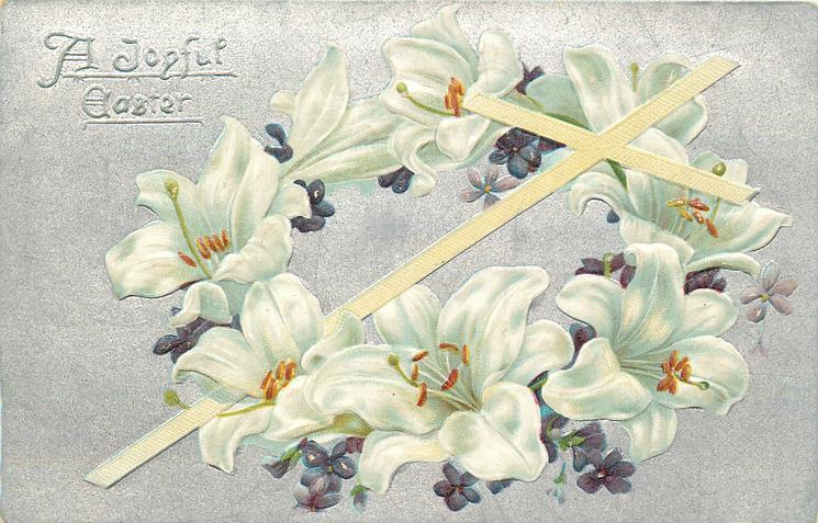 A JOYFUL EASTER  white cross  Easter lilies & violets