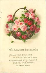 WITH EVERY GOOD BIRTHDAY WISH  basket of red & pink roses