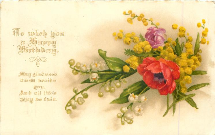 TO WISH YOU A HAPPY BIRTHDAY, gilt wording, lilies-of-the-valley, anemones & mimosa