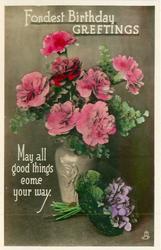 FONDEST BIRTHDAY GREETINGS  vase of carnations, violets below