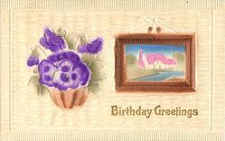BIRTHDAY GREETINGS  pansies in bowl, framed picture of house behind pond