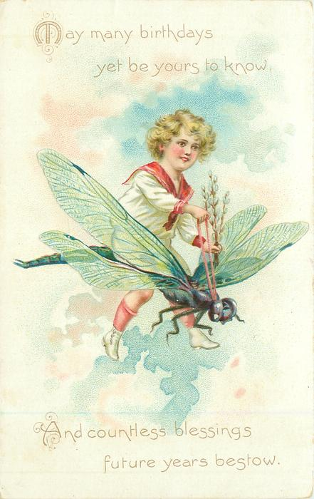 MAY MANY BIRTHDAYS YET BE YOURS TO KNOW, AND COUNTLESS BLESSINGS FUTURE YEARS BESTOW  boy flies on dragon-fly