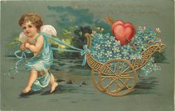 "blue gowned cupid pulls chariot of flowers/hearts to left ""FORGET-ME-NOT"" THESE BLOSSOMS SAY//THOUGH FAR AWAY"