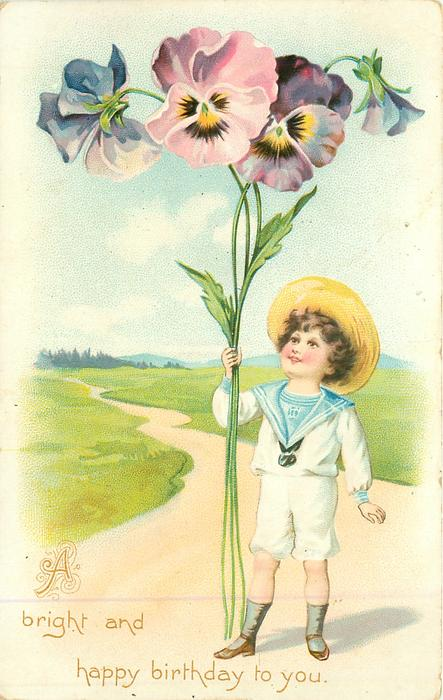 A BRIGHT AND HAPPY BIRTHDAY TO YOU  boy in sailor suit stands holding exaggerated pansies