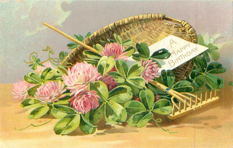 A HAPPY BIRTHDAY Basket Of Clover Flowers Rake Across Card Inside