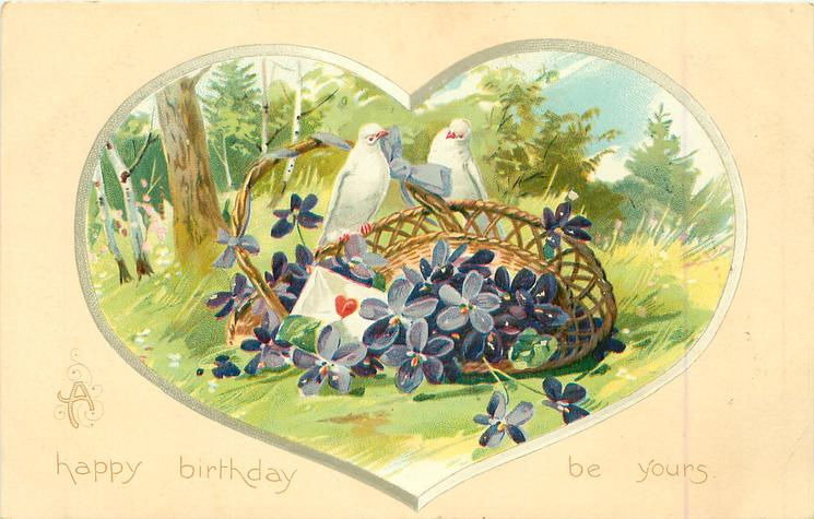 A HAPPY BIRTHDAY BE YOURS  two doves on basket of violets