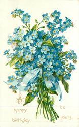 A HAPPY BIRTHDAY BE YOURS bunch of blue forget-me-nots