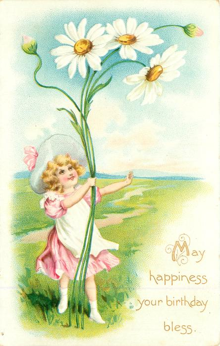 MAY HAPPINESS YOUR BIRTHDAY BLESS girl stand holding stalks of exaggerated daisies