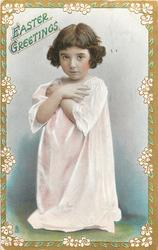 EASTER GREETINGS  girl in pale pink smock faces front, arms crossed on chest