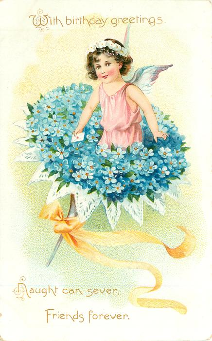WITH BIRTHDAY GREETINGS NAUGHT CAN SEVER, FRIENDS FOREVER  angel in bunch of blue forget-me-nots, yellow ribbon