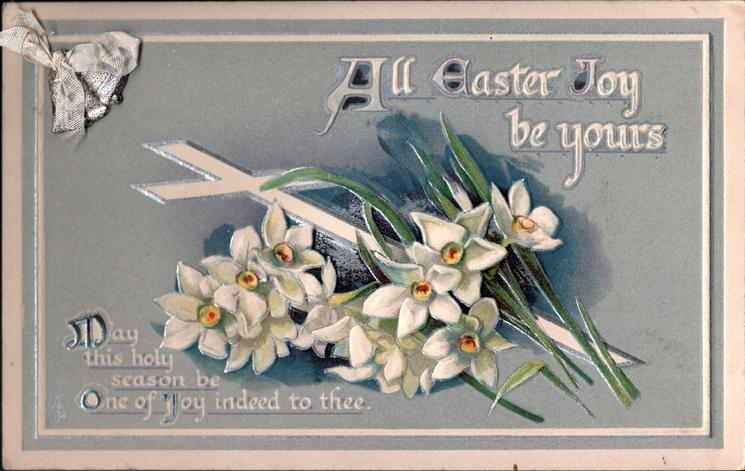 ALL EASTER JOY BE YOURS  narcissi