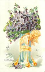 A HAPPY BIRTHDAY BE YOURS purple violets in blue glass vase, yellow ribbon & bow