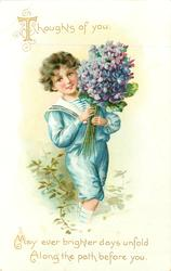 THOUGHTS OF YOU MAY EVER BRIGHTER DAYS UNFOLD ALONG THE PATH BEFORE YOU BEFORE YOU boy in blue hold large bunch of violets