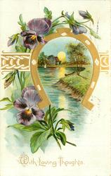 WITH LOVING THOUGHTS pansies left gilt horseshoe inset rural evening scene, much water