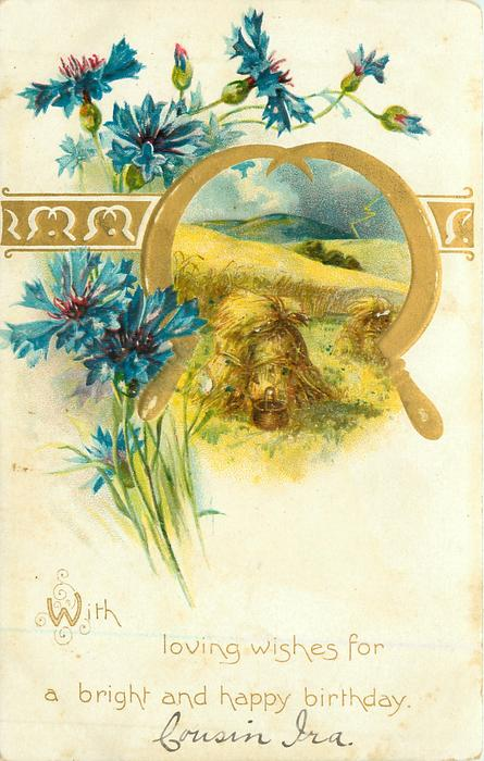 WITH LOVING WISHES FOR A BRIGHT AND HAPPY BIRTHDAY blue cornflowers left, inset under two gilt sickels harvest scene