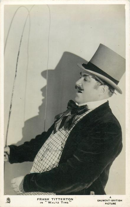 """FRANK TITTERTON IN """"WALTZ TIME""""  man with whip, looks & faces left"""