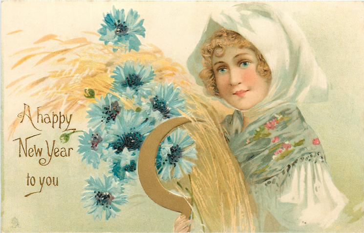 A HAPPY NEW YEAR TO YOU  girl in white bonnet, holding wheat & sickle, blue cornflowers