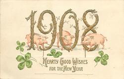 HEARTY GOOD WISHES FOR THE NEW YEAR  gilt 1908, three piglets, 4 leaf clovers